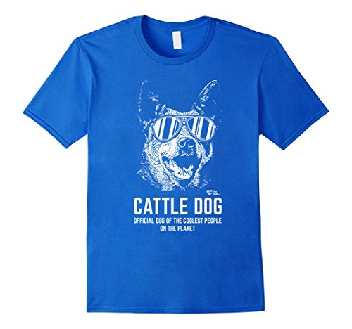 Men's Australian Cattle Dog Tee Official Dog of the Coolest People Medium Royal Blue