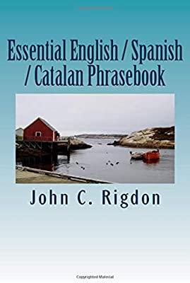 Essential English / Spanish / Catalan Phrasebook: Volume 9 Words R Us Phrasebooks Idioma Inglés: Amazon.es: Rigdon, John C.: Libros en idiomas extranjeros