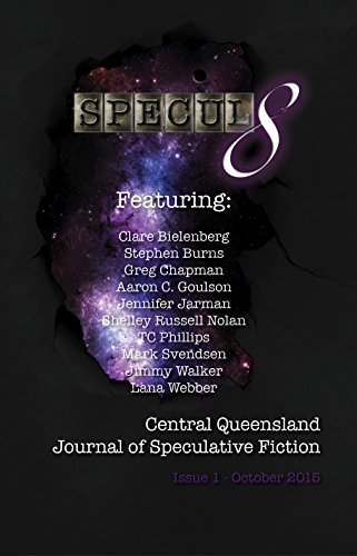 Specul8: Central Queensland Journal of Speculative Fiction: Issue 1 October 2015