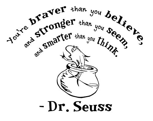 BellaCross Unofficial Dr Seuss Wall Decals are a Vinyl Decal. Displaying -You're Braver Than You Believe -Quote. These Easy to Install & Removable Decals are Great Decorations - Black -