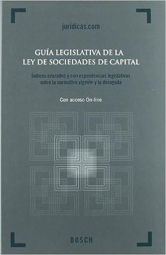 Guía legislativa de la Ley de Sociedades de Capital: Indices