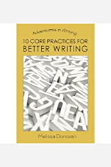 [(10 Core Practices for Better Writing)] [Author: Melissa Donovan] published on (July, 2013) Paperback