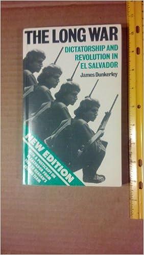 The long war dictatorship and revolution in el salvador james the long war dictatorship and revolution in el salvador james dunkerley 9780860918318 amazon books fandeluxe Images