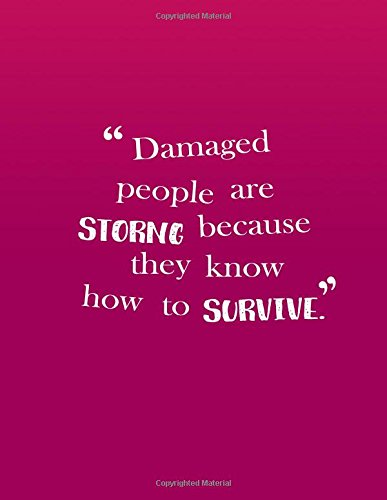 "Read Online ""Damaged people are Strong because they know how to Survive"": (Pink) A Inspiration Book Journal - Lined and Blank Journal to write in (8.5 x 11 ... Idea (Inspirational Book Journal) (Volume 1) PDF"