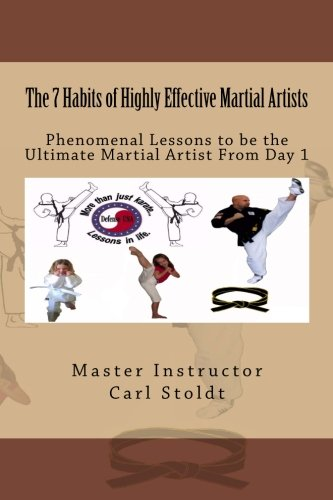The 7 Habits of Highly Effective Martial Artists: Phenomenal Lessons to be the Ultimate Martial Artist From Day 1 PDF