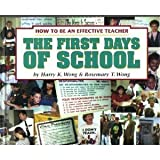 The First Days of School : How to Be an Effective Teacher, Wong, Harry K. and Wong, Rosemary T., 0962936030