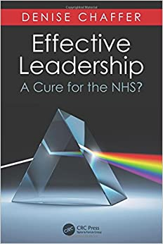 effective leadership in the nhs Find helpful customer reviews and review ratings for effective leadership: a cure for the nhs at amazoncom read honest and unbiased product reviews from our users.