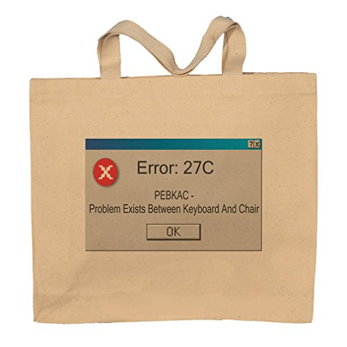 Error: 27C Pebkac - Problem Exists Between Keyboard And Chair Totebag Bag by T-ShirtFrenzy
