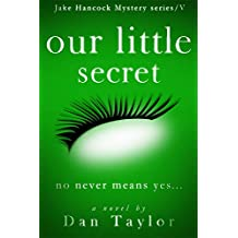 Our Little Secret (Jake Hancock Private Investigator Mystery series Book 5)