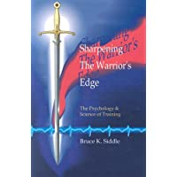 Sharpening the Warrior's Edge: The Psychology & Science of Training