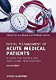 img - for Initial Management of Acute Medical Patients: A Guide for Nurses and Healthcare Practitioners by Wiley-Blackwell (2012-04-23) book / textbook / text book