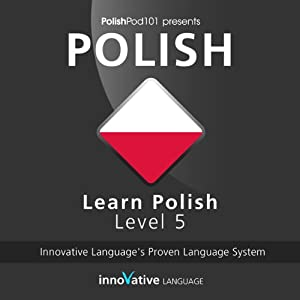 Learn Polish with Innovative Language's Proven Language System - Level 05: Advanced Hörbuch