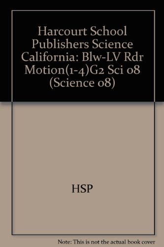 Harcourt School Publishers Science California: Blw-Lv Rdr Motion(1-4)G2 Sci 08