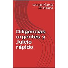 Diligencias urgentes y Juicio rápido (Spanish Edition)