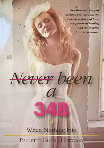 Pdf Parenting Never Been A 34B: When Nothing Fits - One woman's story of searching for true love and not settling for less