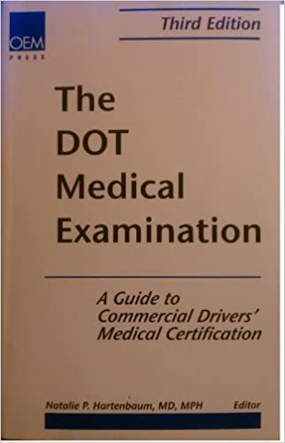 The Dot Medical Examination: A Guide to Commercial Drivers\' Medical ...