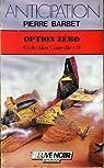 Cycle Alex Courville, tome 9 : Opération zéro par Barbet