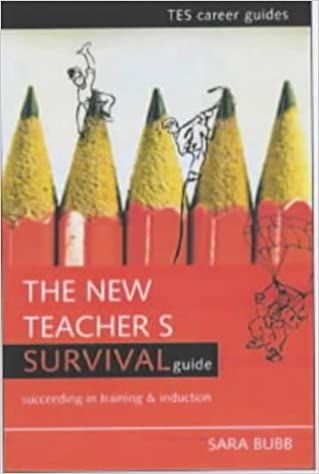 The New Teacher's Survival Guide: Succeeding in Training and Induction Times Educational Supplement Career Guides
