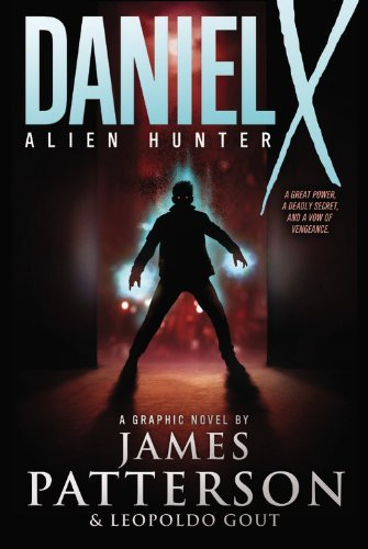 Daniel X: Alien Hunter: A Graphic Novel (Daniel X Graphic Novel) by James Patterson (2008-12-01) pdf epub download ebook