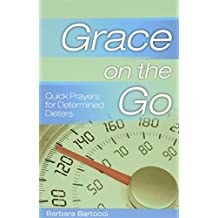 Grace on the Go - Quick Prayers for Determined Dieters