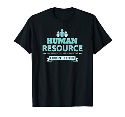 Human Resource Employee's Version Principal's Office T-Shirt
