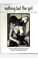 Nothing But the Girl: The Blatant Lesbian Image: A Portfolio and Exploration of Lesbian Erotic Photography Hardcover