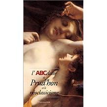 ABCDAIRE DE PRUD'HON ET LE NEOCLASSICISME (L')