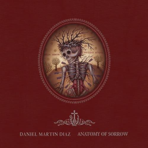 Anatomy of Sorrow: The Artwork of Daniel Martin Diaz