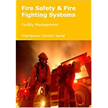Fire Safety & Fire Fighting Systems: Facility Management