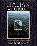 Italian Witchcraft : The Old Religion of Southern Europe (Paperback)--by Raven Grimassi [2000 Edition] ISBN: 9781567182590