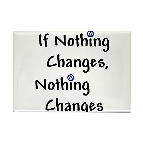 CafePress If Nothing Changes Nothing Changes - Recovery Rect Rectangle Magnet, 2