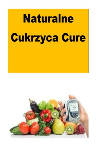 Naturalne Cukrzyca Cure (Polish Edition) ebook