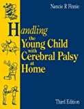 img - for Handling the Young Child with Cerebral Palsy at Home, 1e book / textbook / text book