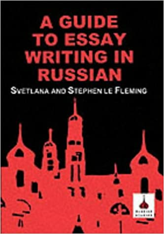 guide to essay writing in russian amazon co uk svetlana le  guide to essay writing in russian amazon co uk svetlana le fleming stephen le fleming stephen le fleming 9781853994937 books