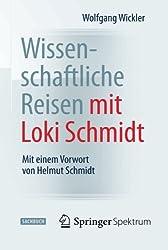 Wissenschaftliche Reisen mit Loki Schmidt: Mit einem Vorwort von Helmut Schmidt (German Edition)