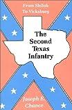 The Second Texas Infantry, Joseph E. Chance, 1571680217
