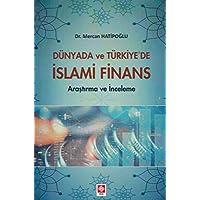 Dünyada ve Türkiye'de İslami Finans
