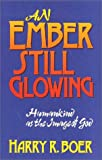 An Ember Still Glowing, Harry R. Boer, 0802804349