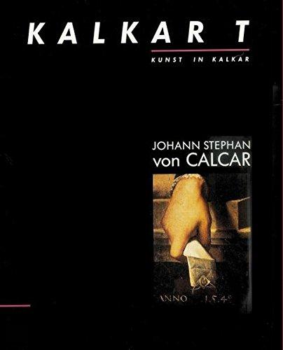 Johann Stephan von Calcar: Das Portrat des Melchior von Brauweiler von 1540 (Kunst in Kalkar) (German Edition) ()