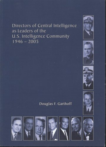 Download Directors of the Central Intelligence as Leaders of the U.S. Intelligence Community, 1946-2005 ebook
