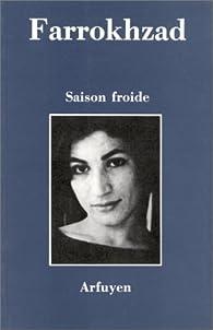 Saison Froide par Forough Farrokhzad
