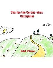 Charlee the Corona-virus Caterpillar