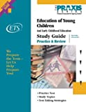 Education of Young Children: And Early Childhood Education and Pre-Kindergarten Education (Praxis)