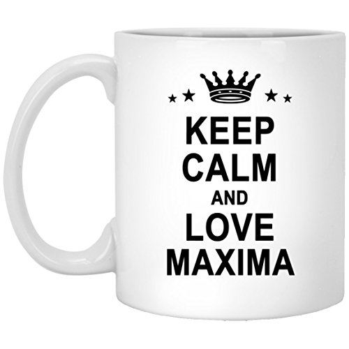 Maxima Name Gifts - Keep Calm And Love Maxima Cool Coffee Mug - Personalized Unique Gift For Men Women Birthday Christmas Gag Gift Tea Cup White Ceramic 11oz (Cool Maxima)