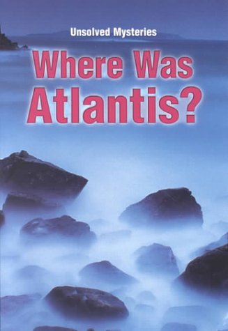 Steck-Vaughn Unsolved Mysteries: Student Reader Where Was Atlantis, Story Book
