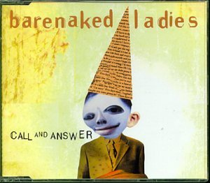 Barenaked ladies call and answer pic 889