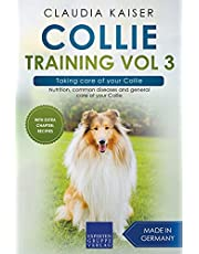 Collie Training Vol 3 – Taking care of your Collie: Nutrition, common diseases and general care of your Collie