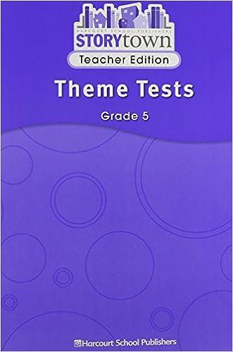 Storytown Theme Tests Grade 5 Teacher Edition ROGER C