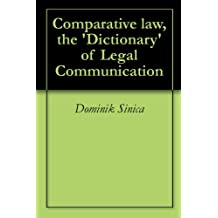Comparative law, the 'Dictionary' of  Legal Communication