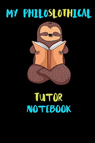 Price comparison product image My Philoslothical Tutor Notebook: Blank Lined Notebook Journal Gift Idea For (Lazy) Sloth Spirit Animal Lovers